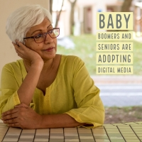 Baby Boomers and Seniors Are Adopting Digital Media