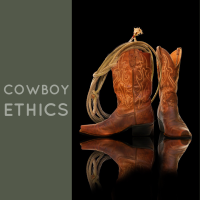 Cowboy Ethics | Ten Principles To Live By